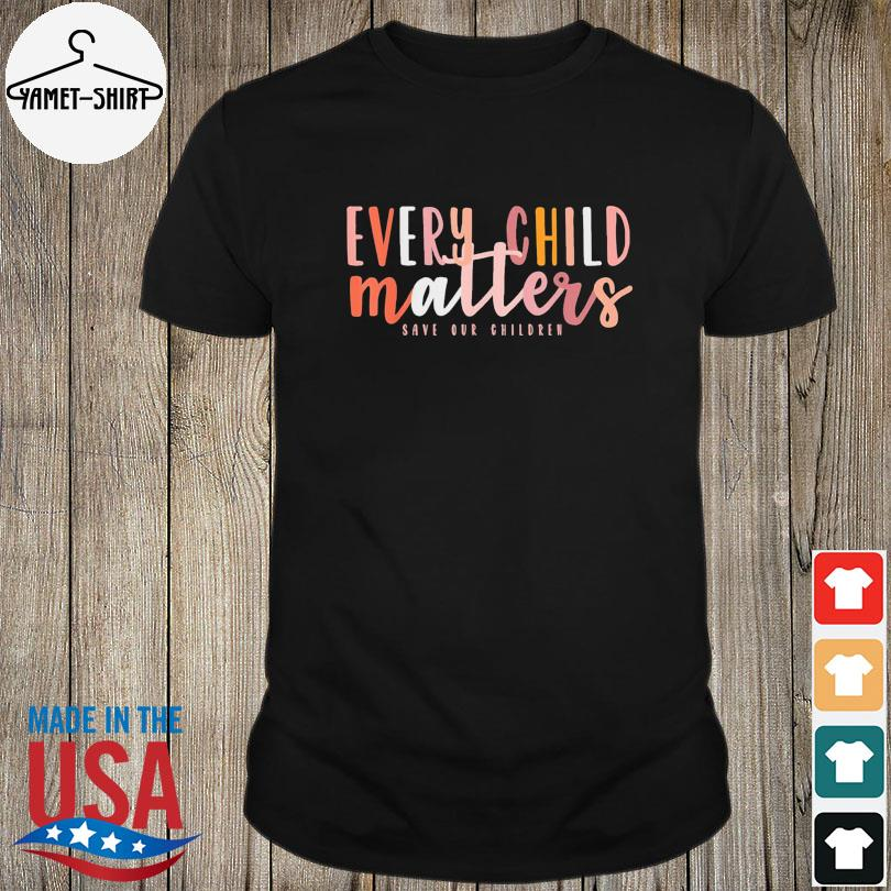 Official Day every child matters save our children shirt