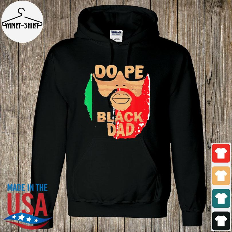 Official Dope black dad black fathers matter unapologetically dope s hoodie