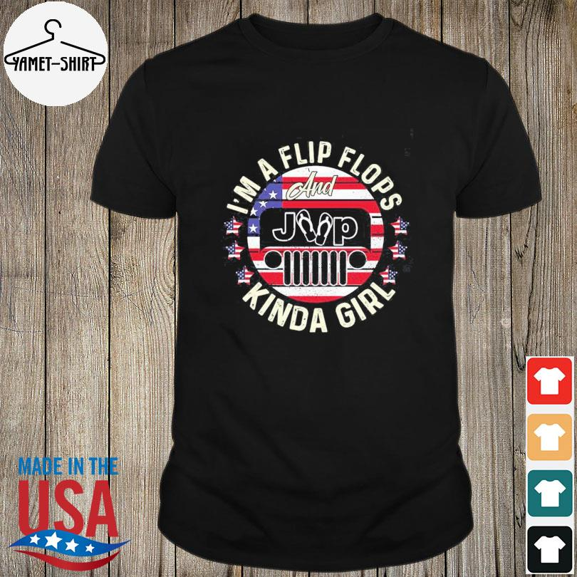 Official I'm a flip flops and jeep kinda girl American flag shirt