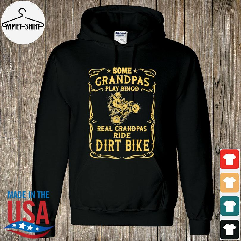 Official Motocross rider some grandpas play bingo real grandpas ride dirt bikes s hoodie