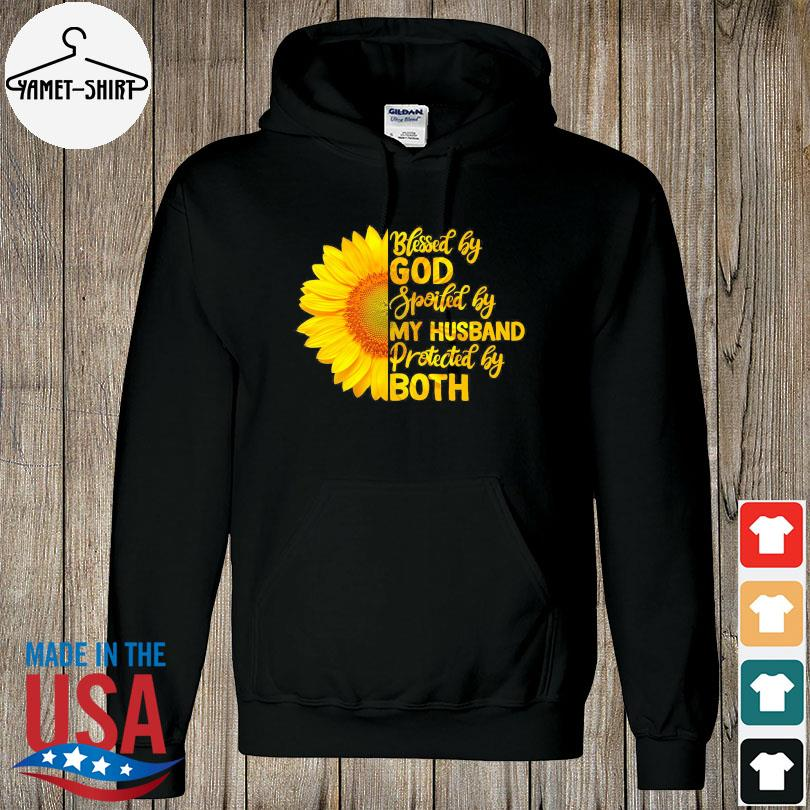Official Sunflower blessed by god spoiled by my husband protected by both s hoodie