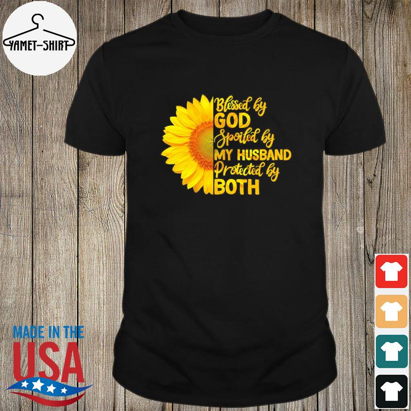 Official Sunflower blessed by god spoiled by my husband protected by both shirt