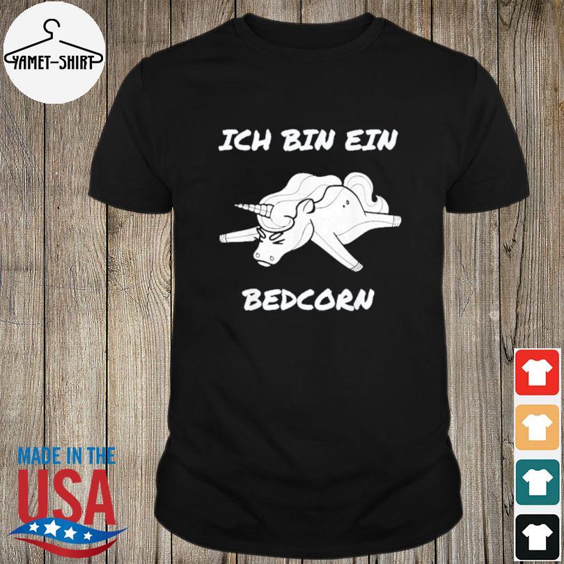 Official Unicon ich bin ein bedcorn shirt