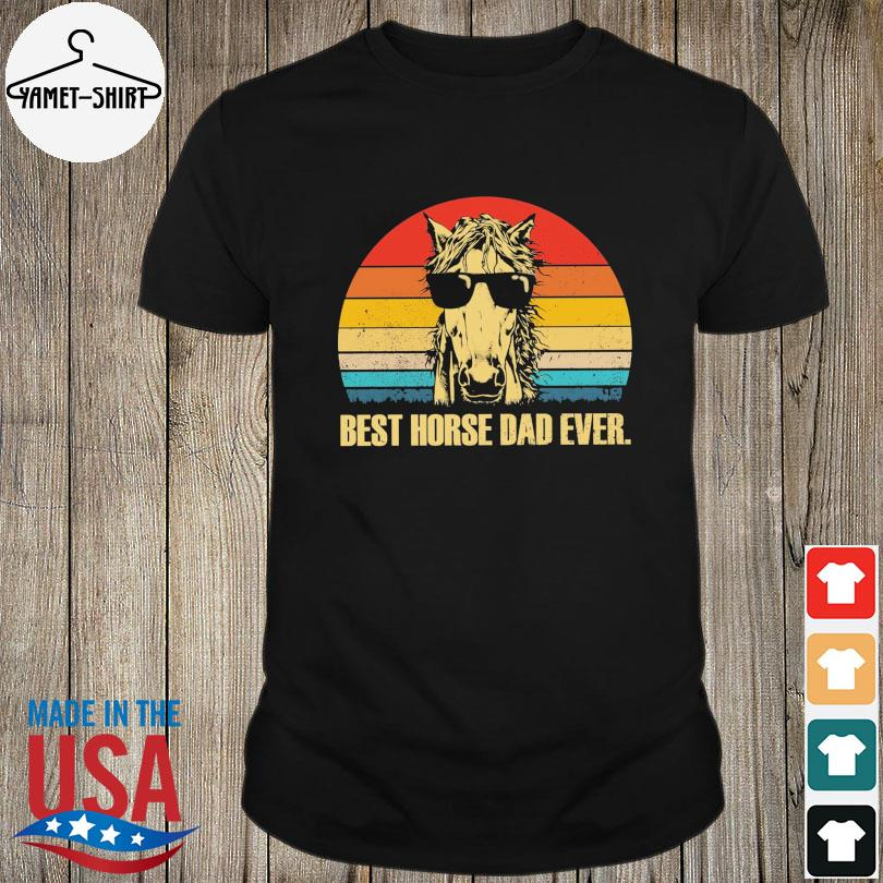 Best Horse dad ever vintage shirt