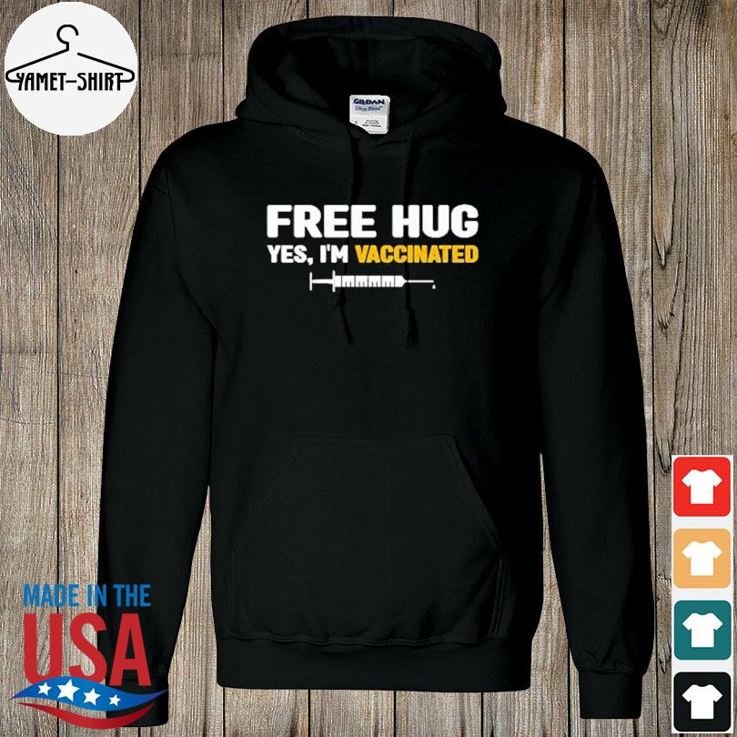 Official Free hug yes I'm vaccinated s hoodie