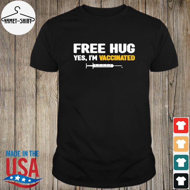 Official Free hug yes I'm vaccinated shirt