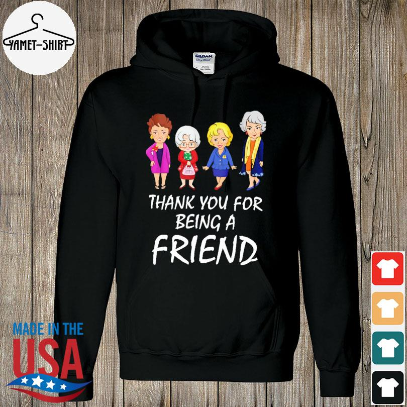 Official Golden Girls thank you for being a Friend s hoodie