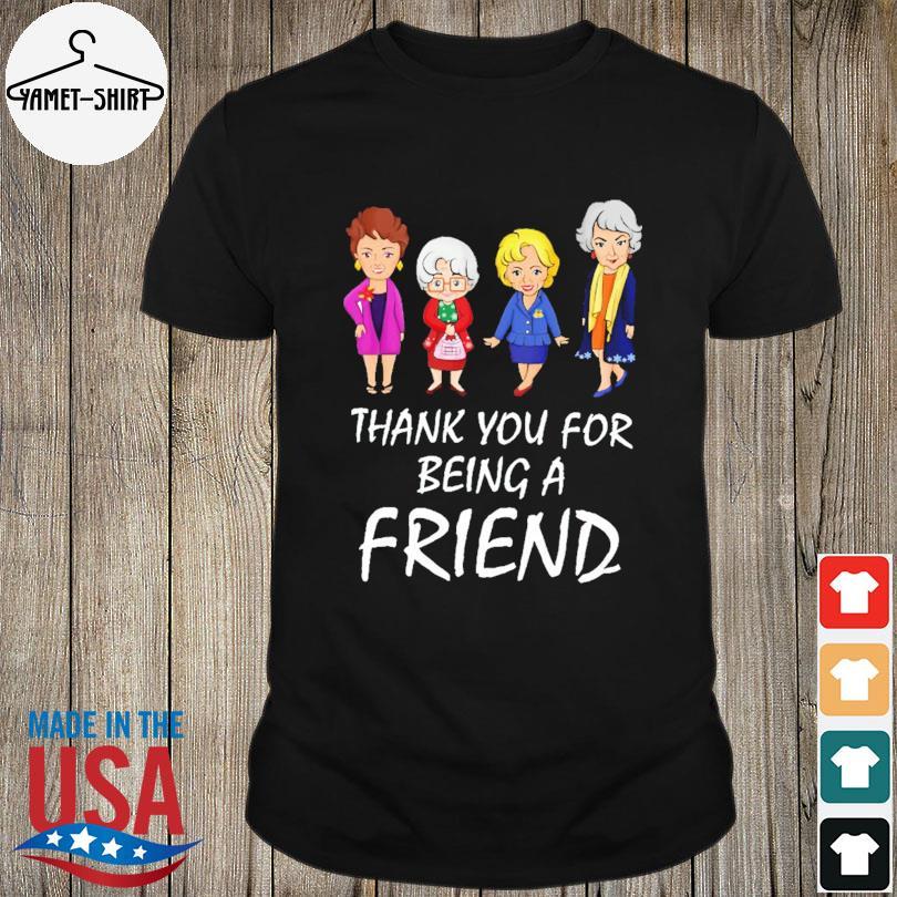 Official Golden Girls thank you for being a Friend shirt