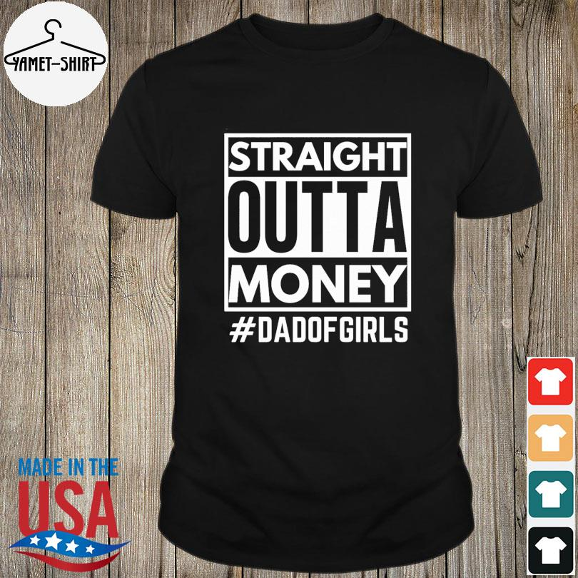Official Straight Outta money #dsadof girls shirt