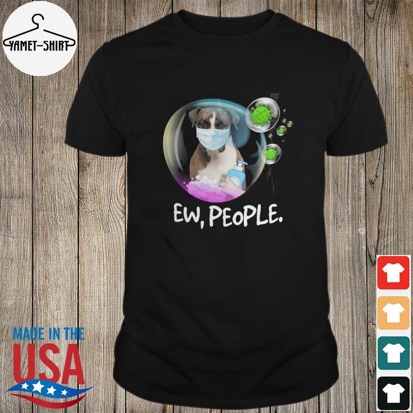 Boxer Face Mask Booble Ew People Covid-19 Shirt