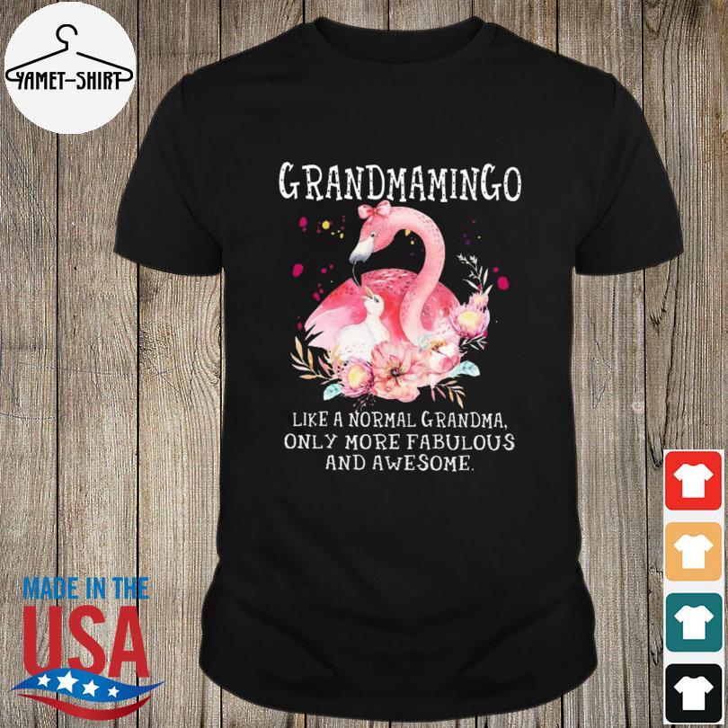 Flamingo Grandmamingo Like A Normal Grandma Only More Fabulous And Awesome Shirt